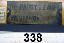 338 Wooden Notice 'Paddy leaves this station at 4.30' C15