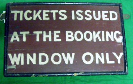 56 Station instructional sign 'Tickets issued at the Booking Office window only' R4.S2